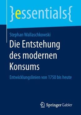 Abbildung von Wallaschkowski   Die Entstehung des modernen Konsums   1. Auflage   2018   beck-shop.de