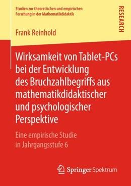 Abbildung von Reinhold   Wirksamkeit von Tablet-PCs bei der Entwicklung des Bruchzahlbegriffs aus mathematikdidaktischer und psychologischer Perspektive   1. Auflage   2018   beck-shop.de