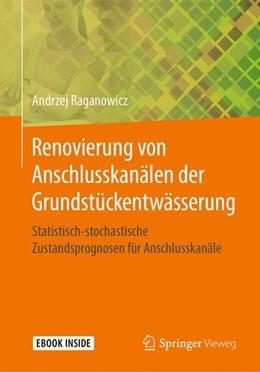 Abbildung von Raganowicz | Renovierung von Anschlusskanälen der Grundstückentwässerung | 1. Auflage | 2018 | beck-shop.de