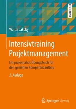 Abbildung von Jakoby | Intensivtraining Projektmanagement | 2. Auflage | 2018 | beck-shop.de