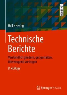 Abbildung von Hering | Technische Berichte | 8., vollst. überarb. Aufl. 2019 | 2019 | Verständlich gliedern, gut ges...