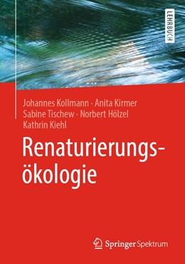 Abbildung von Kollmann / Kirmer / Tischew   Renaturierungsökologie   2019