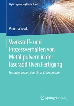 Abbildung von Seyda | Werkstoff- und Prozessverhalten von Metallpulvern in der laseradditiven Fertigung | 1. Auflage | 2018 | beck-shop.de