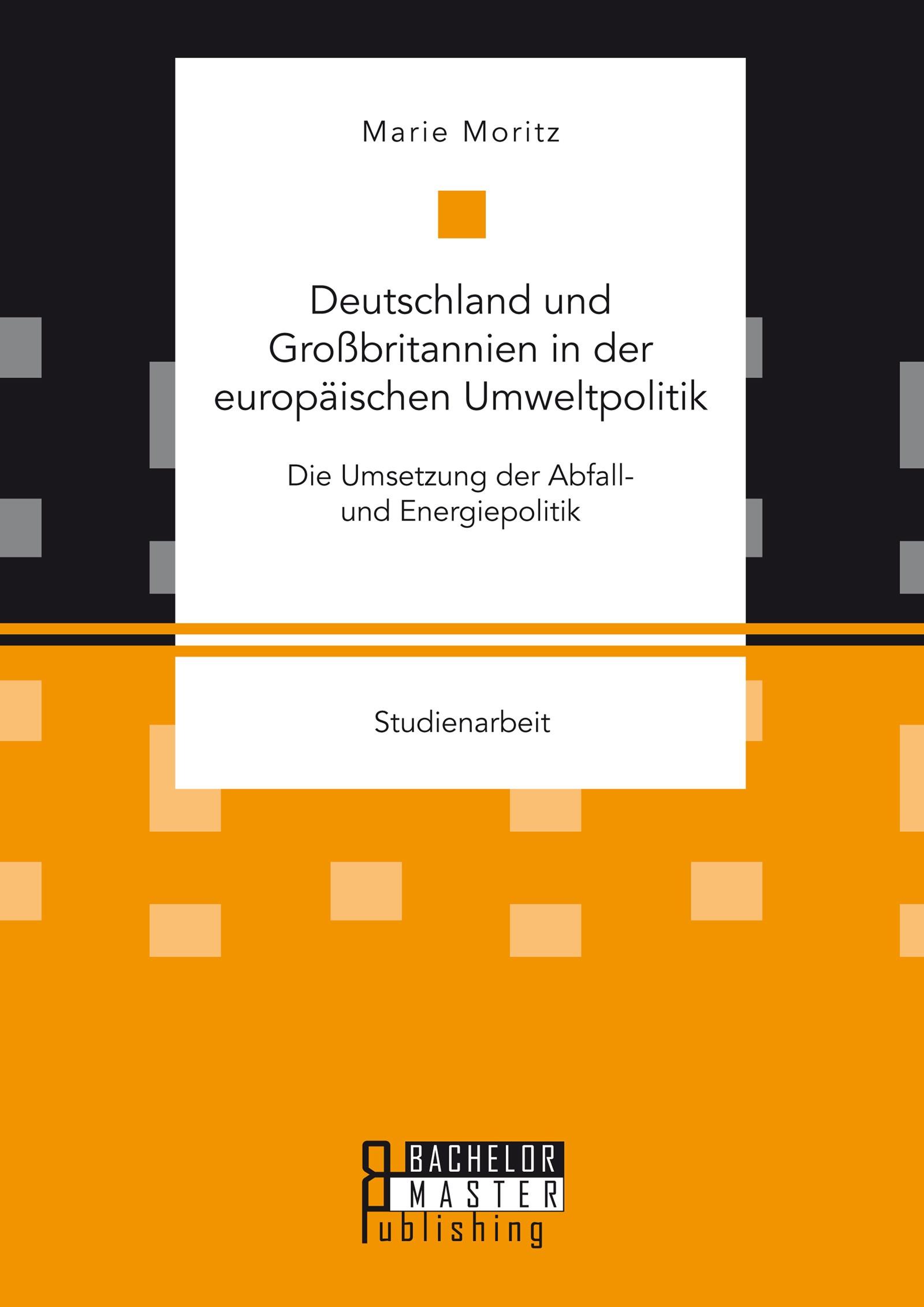 Deutschland und Großbritannien in der europäischen Umweltpolitik. Die Umsetzung der Abfall- und Energiepolitik | Moritz | Erstauflage, 2018 | Buch (Cover)