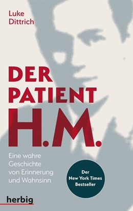 Abbildung von Dittrich | Der Patient H. M. | 2018 | Eine wahre Geschichte von Erin...