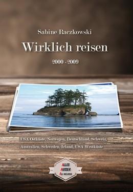 Abbildung von Raczkowski | Wirklich reisen (2000-2009) | 1. Auflage | 2018 | beck-shop.de