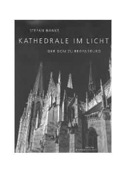 Abbildung von Hanke | Kathedrale im Licht - der Dom zu Regensburg | 2001