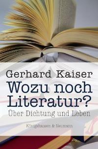 Wozu noch Literatur?   Kaiser   unveränd. Neuaufl., 2004   Buch (Cover)