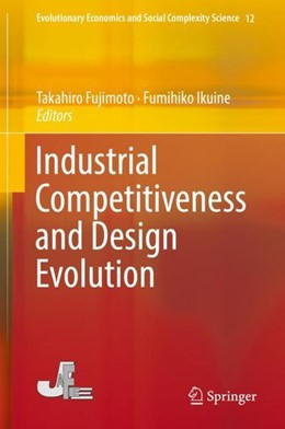 Abbildung von Fujimoto / Ikuine | Industrial Competitiveness and Design Evolution | 1st ed. 2018 | 2018