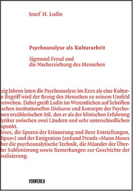 Abbildung von Ludin | Psychoanalyse als Kulturarbeit | 1. Auflage | 2018 | beck-shop.de