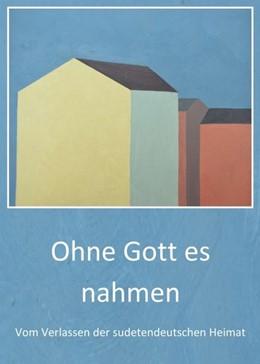 Abbildung von Springschitz / Raming | Ohne Gott es nahmen | 1. Auflage | 2018 | beck-shop.de