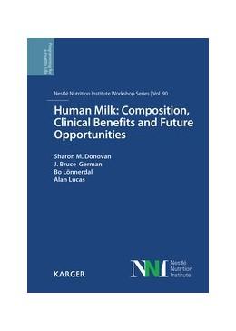 Abbildung von Donovan / German / Lönnerdal / Lucas | Human Milk: Composition, Clinical Benefits and Future Opportunities | 2019 | Nestlé Nutrition Institute Wor...