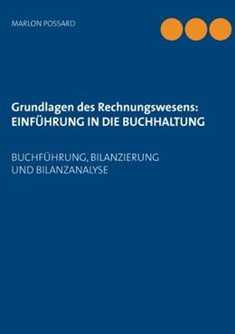 Abbildung von Possard | Grundlagen des Rechnungswesens: Einführung in die Buchhaltung | 2. Auflage | 2019 | Buchführung, Bilanzierung und ...
