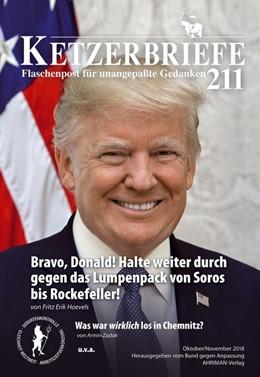 Abbildung von Hoevels / Zadak / Freudenthal   Bravo, Donald! Halte weiter durch gegen das Lumpenpack von Soros bis Rockefeller!   2018   Ketzerbriefe 211 - Flaschenpos...