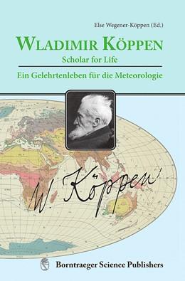 Abbildung von Wegener-Köppen / Thiede | Wladimir Köppen - Scholar for Life           Wladimir Köppen - ein Gelehrtenleben für die Meteorologie | 1. Auflage | 2018 | beck-shop.de