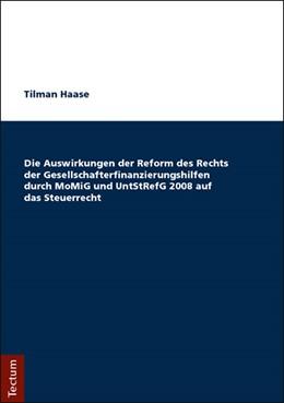 Abbildung von Haase   Die Auswirkungen der Reform des Rechts der Gesellschafterfinanzierungshilfen durch MoMiG und UntStRefG 2008 auf das Steuerrecht   1. Auflage   2018   beck-shop.de