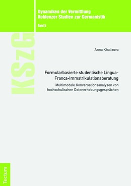 Abbildung von Khalizova   Formularbasierte studentische Lingua-Franca-Immatrikulationsberatung   2019   Multimodale Konversationsanaly...   5
