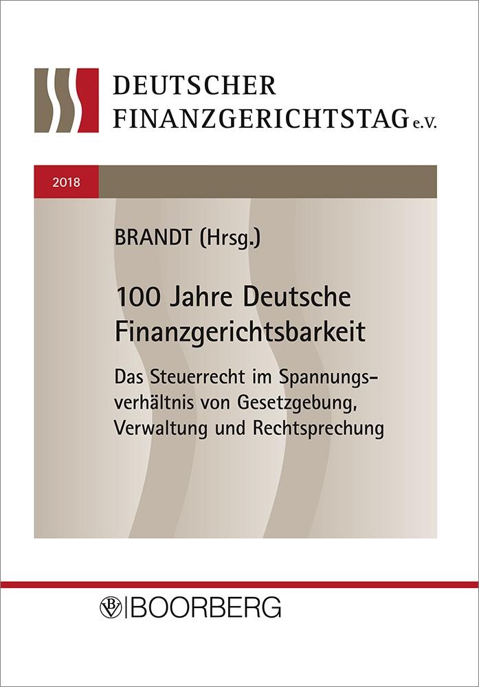 100 Jahre Deutsche Finanzgerichtsbarkeit   Brandt, 2018   Buch (Cover)