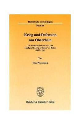Abbildung von Plassmann | Krieg und Defension am Oberrhein. | 2000 | Die Vorderen Reichskreise und ... | 66