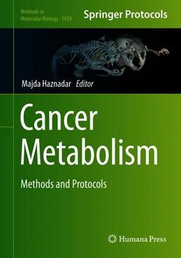 Abbildung von Haznadar | Cancer Metabolism | 1. Auflage | 2019 | 1928 | beck-shop.de
