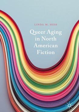Abbildung von Hess | Queer Aging in North American Fiction | 1st ed. 2019 | 2019