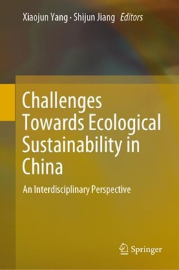 Abbildung von Yang / Jiang | Challenges Towards Ecological Sustainability in China | 1st ed. 2019 | 2019 | An Interdisciplinary Perspecti...