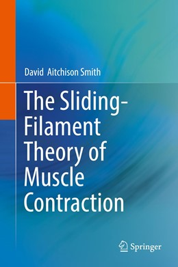 Abbildung von Aitchison Smith | The Sliding-Filament Theory of Muscle Contraction | 1st ed. 2018 | 2019