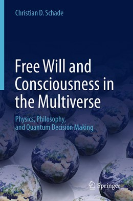 Abbildung von Schade | Free Will and Consciousness in the Multiverse | 1st ed. 2018 | 2019 | Physics, Philosophy, and Quant...