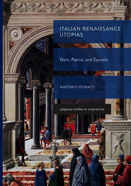 Abbildung von Donato | Italian Renaissance Utopias | 1st ed. 2019 | 2019