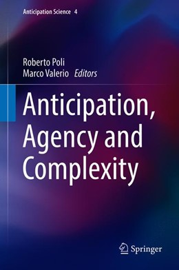 Abbildung von Poli / Valerio | Anticipation, Agency and Complexity | 1st ed. 2019 | 2019 | 4