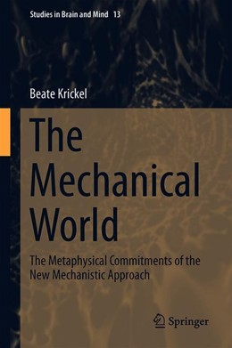 Abbildung von Krickel | The Mechanical World | 1st ed. 2018 | 2019 | The Metaphysical Commitments o... | 13