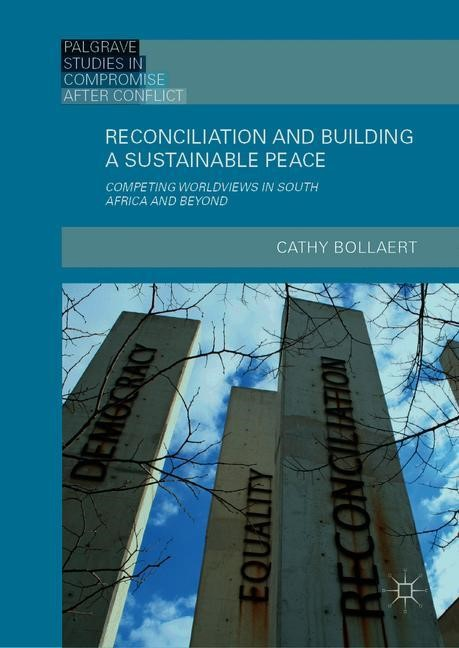 Abbildung von Bollaert   Reconciliation and Building a Sustainable Peace   1st ed. 2019   2019
