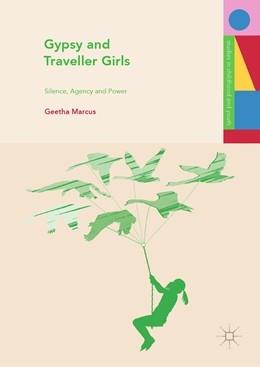 Abbildung von Marcus | Gypsy and Traveller Girls | 1st ed. 2019 | 2019 | Silence, Agency and Power