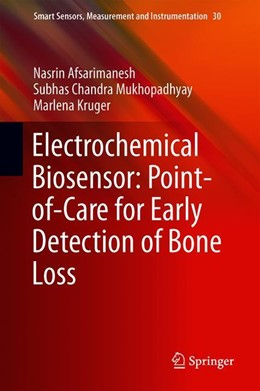 Abbildung von Afsarimanesh / Mukhopadhyay | Electrochemical Biosensor: Point-of-Care for Early Detection of Bone Loss | 1. Auflage | 2019 | 30 | beck-shop.de