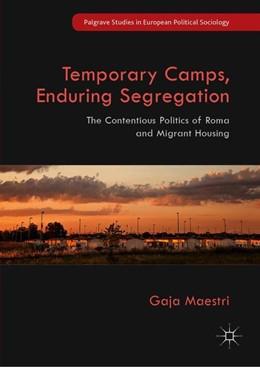 Abbildung von Maestri | Temporary Camps, Enduring Segregation | 1. Auflage | 2019 | beck-shop.de