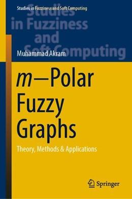 Abbildung von Akram   m-Polar Fuzzy Graphs   1st ed. 2019   2018   Theory, Methods & Applications   371