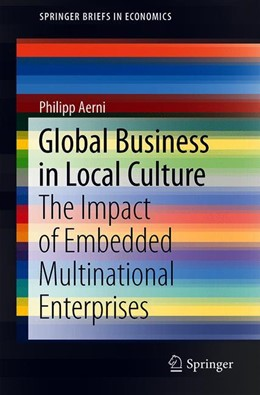Abbildung von Aerni | Global Business in Local Culture | 1st ed. 2018 | 2018 | The Impact of Embedded Multina...