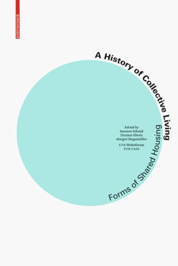 Abbildung von Schmid / Eberle / Hugentobler   A History of Collective Living   2019   Models of Shared Living