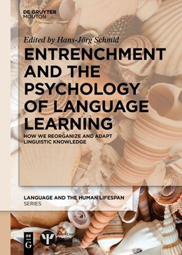 Abbildung von Schmid | Entrenchment and the Psychology of Language Learning | 2018 | How We Reorganize and Adapt Li...