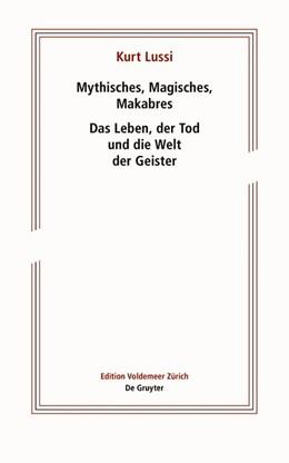 Abbildung von Lussi / Lichtin   Mythisches, Magisches, Makabres   1. Auflage   2018   beck-shop.de