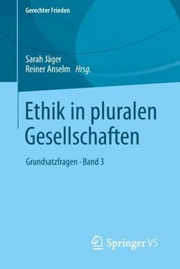 Abbildung von Jäger / Anselm | Ethik in pluralen Gesellschaften | 1. Auflage | 2019 | beck-shop.de
