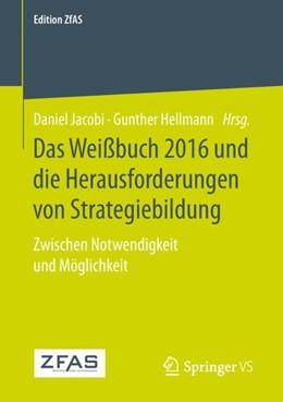 Abbildung von Jacobi / Hellmann | Das Weißbuch 2016 und die Herausforderungen von Strategiebildung | 2018 | Zwischen Notwendigkeit und Mög...