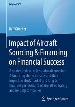 Abbildung von Günther | Impact of Aircraft Sourcing & Financing on Financial Success | 1. Auflage | 2019 | beck-shop.de