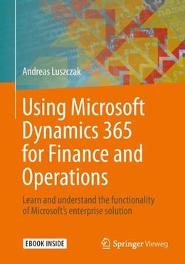 Abbildung von Luszczak | Using Microsoft Dynamics 365 for Finance and Operations | 1. Auflage | 2018 | beck-shop.de
