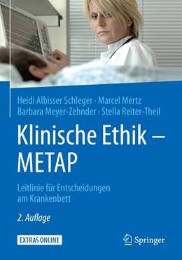 Abbildung von Albisser Schleger / Mertz / Meyer-Zehnder | Klinische Ethik - METAP | 2., aktualisierte und ergänzte Aufl. 2019 | 2019 | Leitlinie für Entscheidungen a...