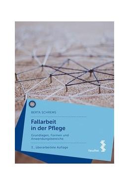 Abbildung von Schrems | Fallarbeit in der Pflege | 3. Auflage | 2019 | beck-shop.de
