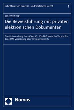 Abbildung von Rupp   Die Beweisführung mit privaten elektronischen Dokumenten   1. Auflage   2018   beck-shop.de