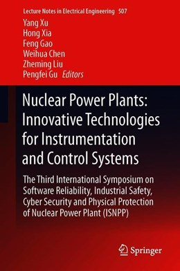 Abbildung von Xu / Xia / Gao / Chen / Liu / Gu | Nuclear Power Plants: Innovative Technologies for Instrumentation and Control Systems | 1st ed. 2019 | 2019 | The Third International Sympos... | 507