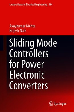 Abbildung von Mehta / Naik | Sliding Mode Controllers for Power Electronic Converters | 1st ed. 2019 | 2019 | 534