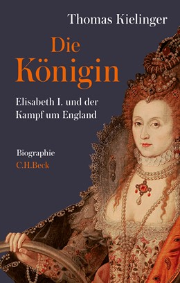 Abbildung von Kielinger, Thomas | Die Königin | 2019 | Elisabeth I. und der Kampf um ...